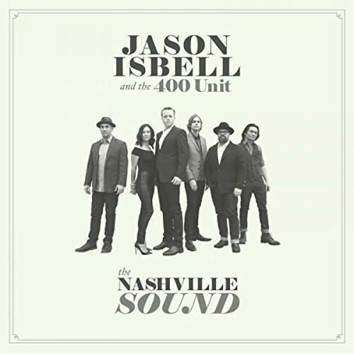 Jason Isbell: The Nashville Sound / Steve Earle: So You Wannabe An Outlaw [Album Review]