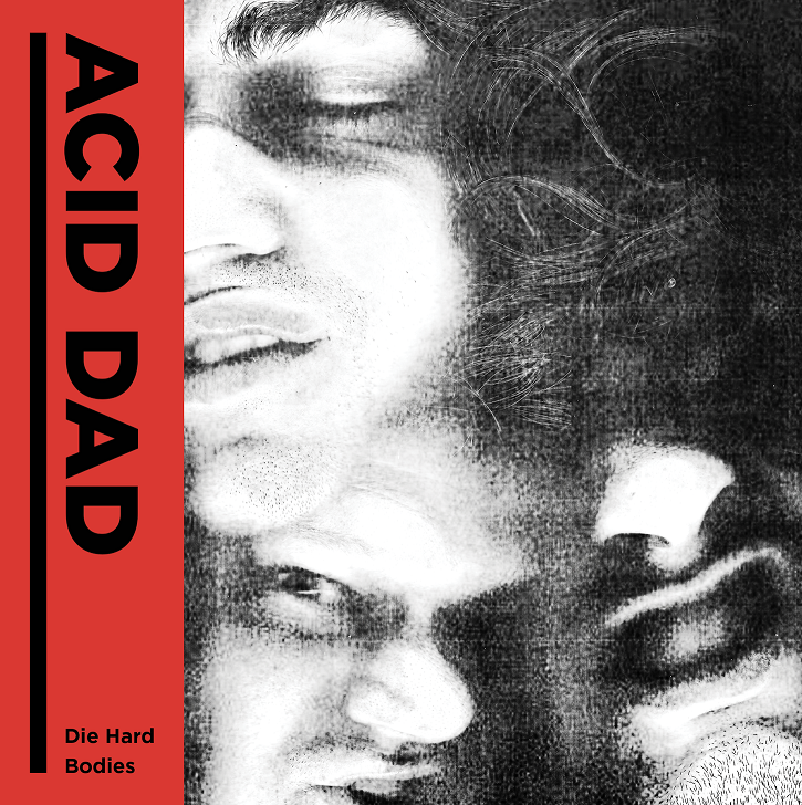 "The Friday Fire Track: Acid Dad – ""Die Hard"""