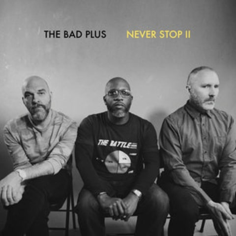The Bad Plus: Never Stop II [Album Review]
