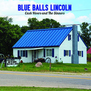 Cash Rivers: Blue Balls Lincoln (Blue Balls Blue Vinyl 500 Copies)