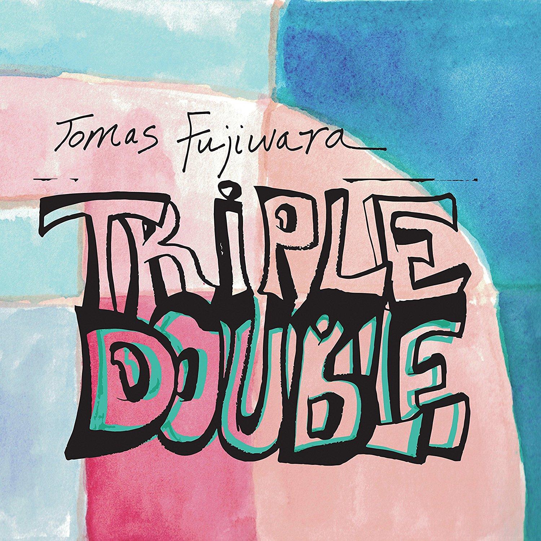 Tomas Fujiwara: Triple Double [Album Review]
