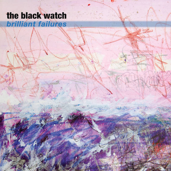 The Black Watch: Brilliant Failures [Album Review]