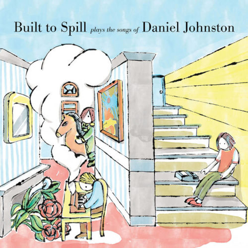 Built To Spill: Built To Spill Plays The Songs Of Daniel Johnston [Album Review]