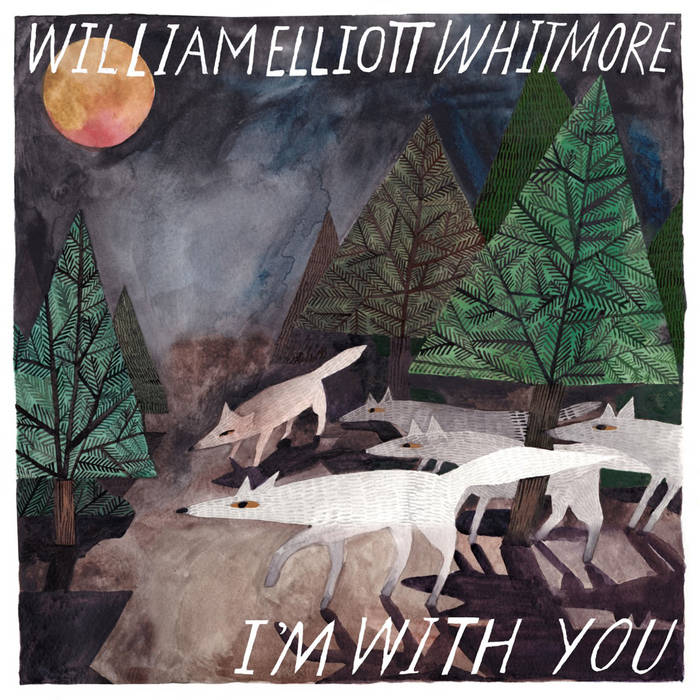 William Elliott Whitmore: I'm With You [Album Review]