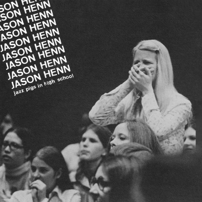 Jason Henn: Jazz Pigs In High School [Album Review]