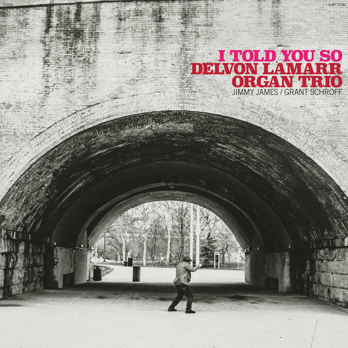 Delvon Lamarr Organ Trio: I Told You So [Album Review]