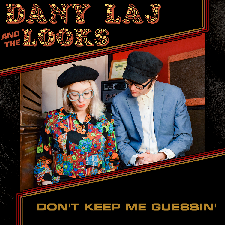 """Dany Laj And The Looks - """"Don't Keep Me Guessin'"""" [Video]"""