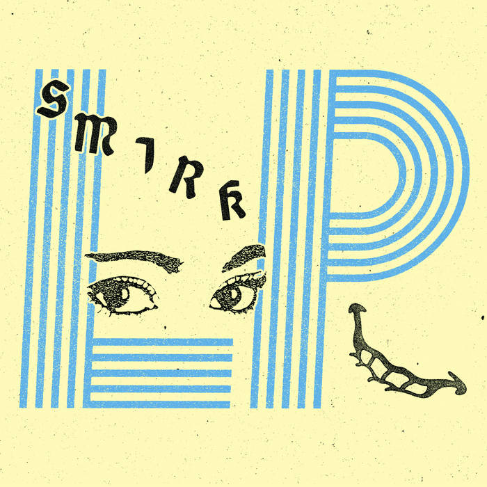 Smirk: LP [Album Review]